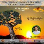 Um convite ao diálogo sobre espiritualidade e eco-espiritualidade: por uma ecologia integral