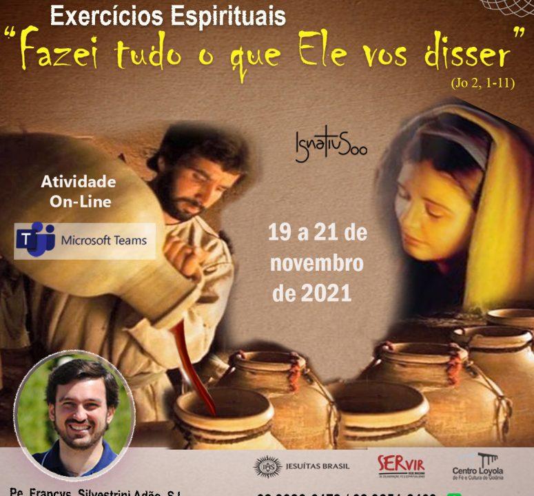 """Exercícios Espirituais:""""Fazeis tudo o que Ele vos disser"""""""