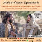 """Manhã de Oração e Espiritualidade: O caminho do discipulado """"Seguir Jesus… Qual Jesus?"""