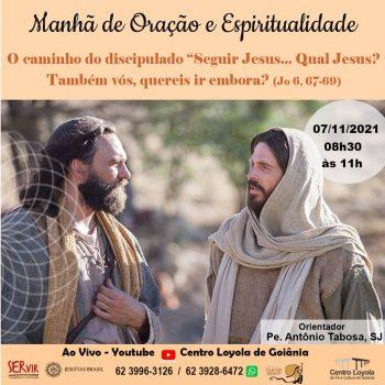 """Manhã de Oração e Espiritualidade: O caminho do discipulado """"Seguir Jesus... Qual Jesus?"""